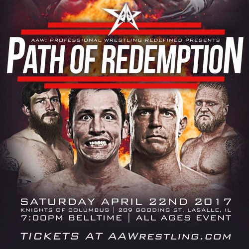 AAW Path Of Redemption 4.22.2017 - Recap, Not in a Car