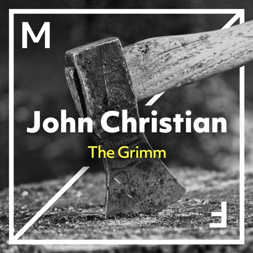John Christian - The Grimm (Original Mix)
