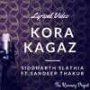 Kora Kagaz Tha Ye Man Mera - Lyrical Video  Siddharth Slathia  Kroonerz Project  Sandeep Thakur