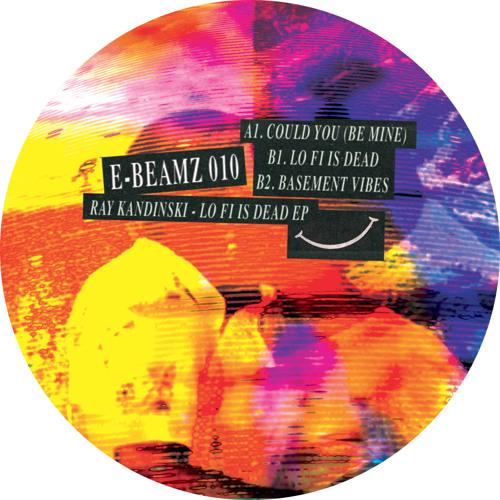E-BEAMZ010 'Ray Kandinski - Lo Fi Is Dead EP'