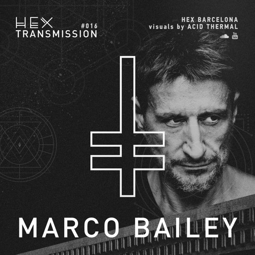 HEX Transmission #016 - Marco Bailey