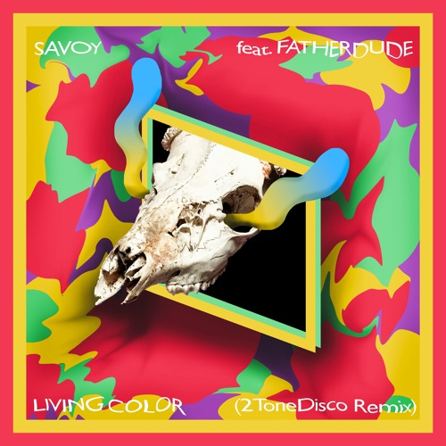 Savoy - Living Color Ft. Fatherdude (2ToneDisco Remix)