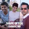 Shape of You - Carnatic Mix