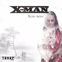 X - MAN - Kon Avan - Tônôp Music Ft Dj Redfish