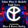 Yellow Claw ft. Rochelle - Light Years (Blaze & Cuerox Bootleg)
