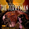 The Ferryman An Old Time Radio Series Episode 5 From Beyond The Grave Mp3