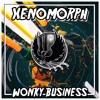 Xenomorph - Wonky Business [E x c l u s i v e]
