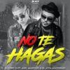 NO TE HAGAS - BAD BUNNY - BLASTER DJ FT AXEL MARTINEZ & EL JOTA MASTERMIX -