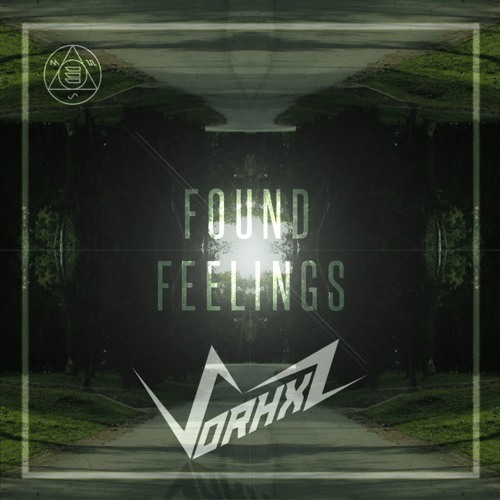Vorhxz - Found Feelings [OUT NOW!]