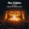 Roc Dubloc LIVE at Funjoya Festival 2017