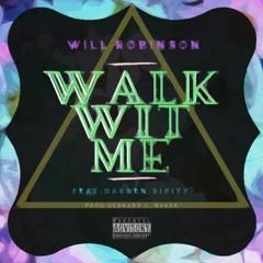 Walk Wit Me - Will Robinson (Feat.Darren Sippity)