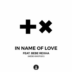 Martin Garrix - In the Name of Love (Hedex Bootleg)