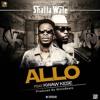 Shatta Wale - Allo ft. Kwaw Kese
