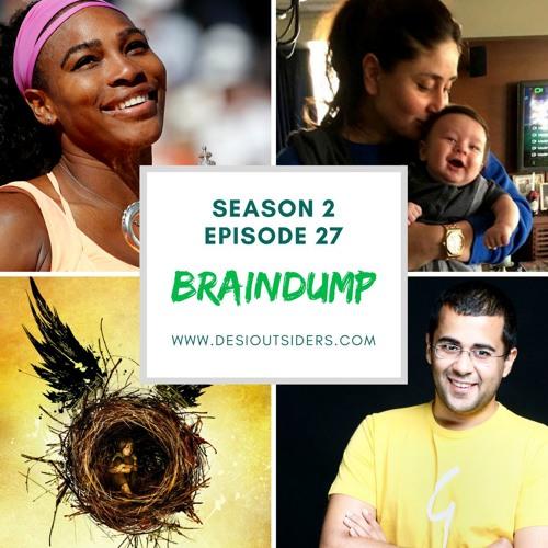 Episode 27 - Braindump