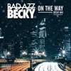 Bad Azz Becky - On The Way