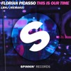 Florian Picasso - This Is Our Time (LBHJ REMAKE)
