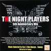 The Night Players 5th Anniversary 100memorial Mix /Mixted by Dj-Tommy