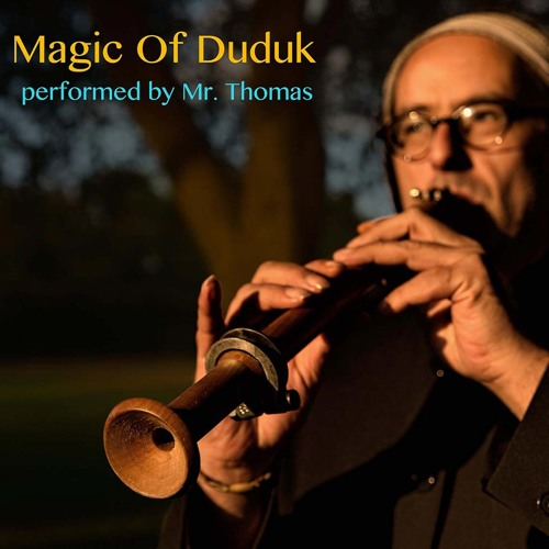 The Magic Of Duduk