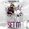 Bruk It Set It - AkaiiUsweet Remix Riddim Style