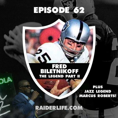 Episode 62 | #25 Fred Biletnikoff Special Guest