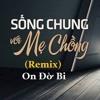 """Sống Chung Với Mẹ Chồng - OnDerBi """"Phá Đám"""" Remix (Original)"""