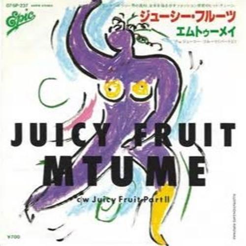 Juicy fruit (Gorka fruity edit)