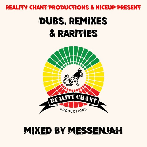 Reality Chant Dubs, Remixes & Rarities - Mixed By Messenjah