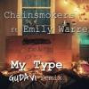 The Chainsmokers-My Type feat.Emily Warren(GUDAVi remix)
