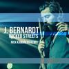 J. Bernardt - Wicked Streets (Nick Kamarera Remix)