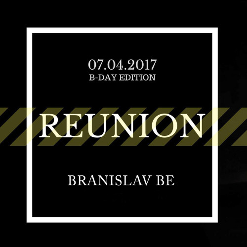 Reunion 7.4.2017 B-Day set