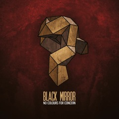Black Mirror - No Colours For Concern (2017)