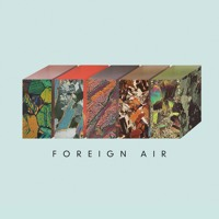 Foreign Air - Call Off The Dogs
