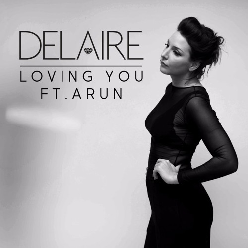 Loving You (feat. Arun)-  DELAIRE