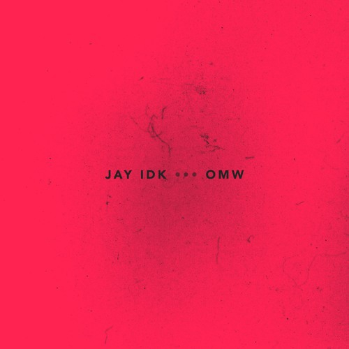 JAY IDK - OMW (Prd. Mike Hector + Nate Fox)<Mike Dean Master>
