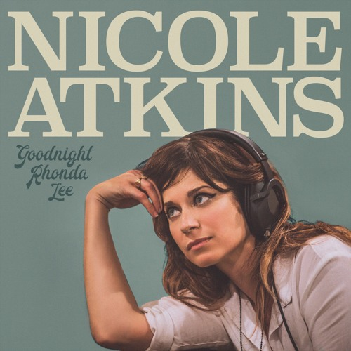 "Nicole Atkins- ""Goodnight Rhonda Lee"""