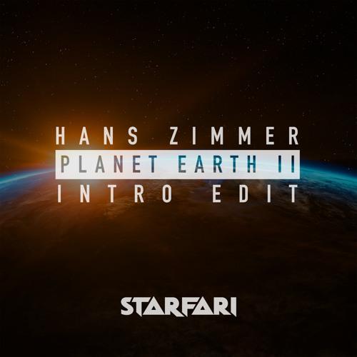 Hans Zimmer - Planet Earth II Intro (STARFARI Edit)