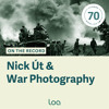 On the Record - Nick Út on How Photography Shaped Narratives of the Việt Nam War