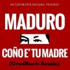 Maduro Coño E Tu Madre - (GrodBeats Remix)