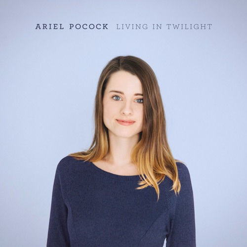 Ariel Pocock Living In Twilight