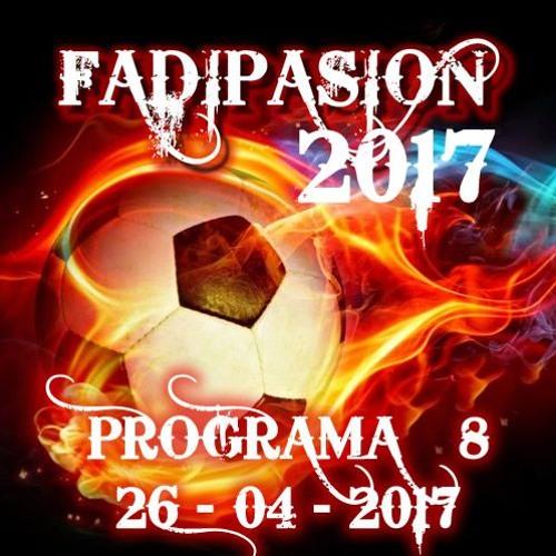 Programa Nº 8 - 2017 - Fadipasion Radio