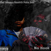 No Hook (Feat. Hoodrich Pablo Juan)