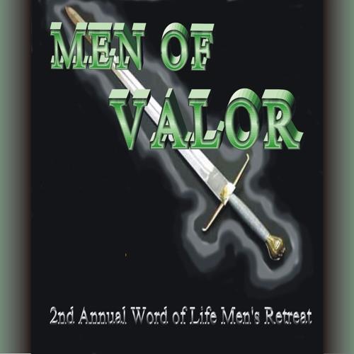Men of Valor!