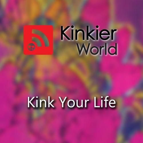 Kink Your Life