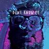 Don't Know Me (Half Kinder Remix)