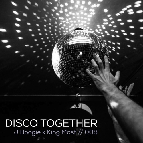 J Boogie x King Most // Disco Together 008