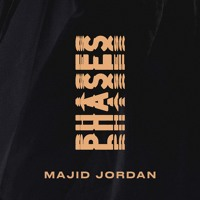 Majid Jordan - Phases