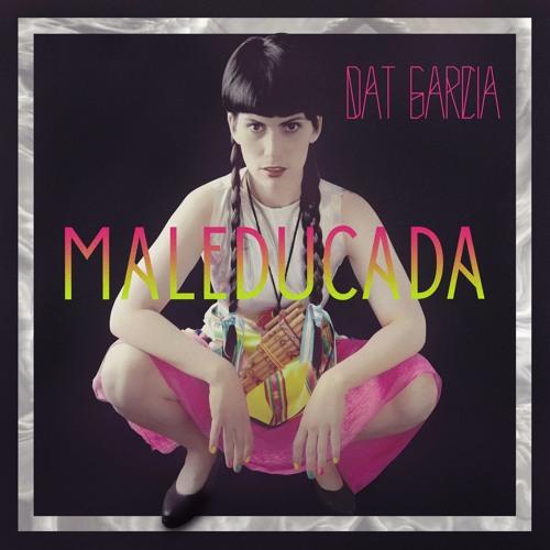 Dat Garcia - Maleducada