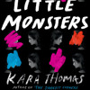 Little Monsters by Kara Thomas, read by Phoebe Strole, Brittany Pressley