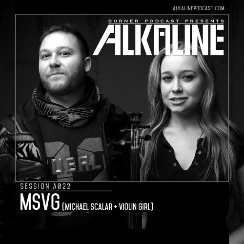 Alkaline - A022 - MSVG [Michael Scalar + Violin Girl]