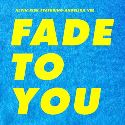 Fade To You (ft Angelika Vee)